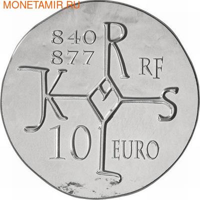 Франция 10 евро 2011. 1500 лет французской истории-Король Карл II Лысый (фото, вид 1)