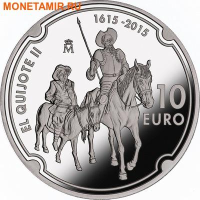 Испания 10 евро 2015.Дон Кихот – 400 лет.Арт.60 (фото)