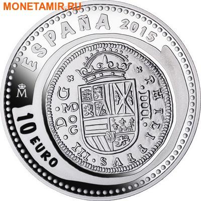 Испания 10 евро 2015.400 лет монетному двору Мадрида серия Сокровища нумизматики (Монеты на монетах).Арт.60 (фото)